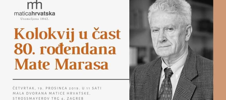 MATICA HRVATSKA – KOLOKVIJ U ČAST 80. ROĐENDANA MATE MARASA